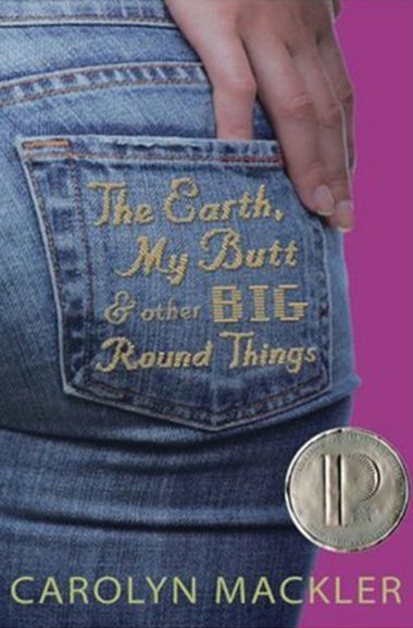 4. The Earth, My Butt & Other Big Round Things