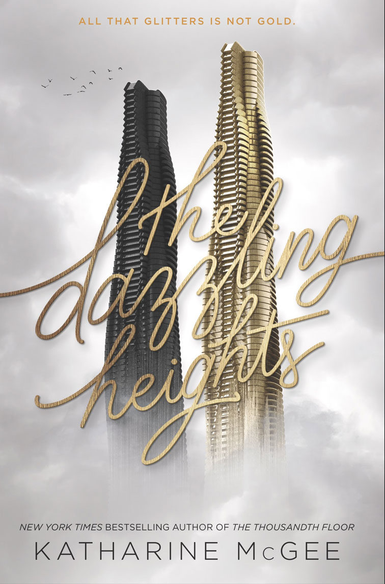 The Dazzling Heights (Thousandth Floor Series #2)