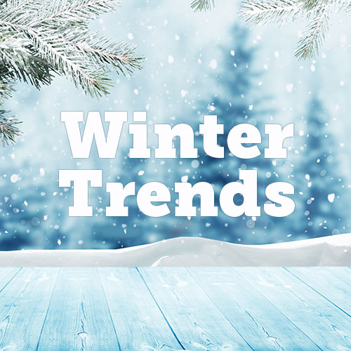 Trend Alert! Winter 2018 Edition