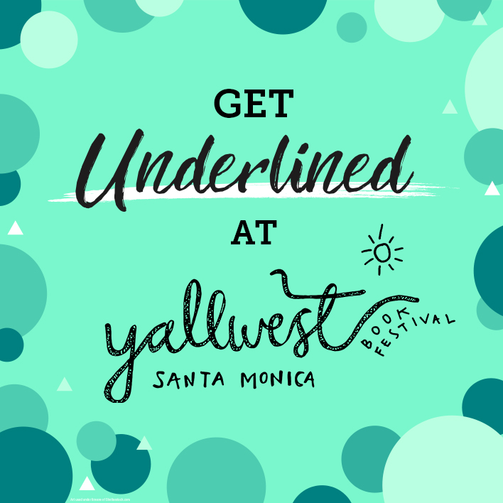 Get Underlined at YALLWest 2019! Don't Miss Our Giveaways & Events!