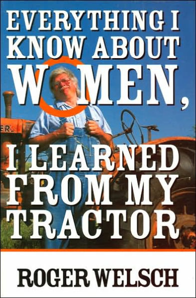 Everything I Know About Women I Learned from My Tractor