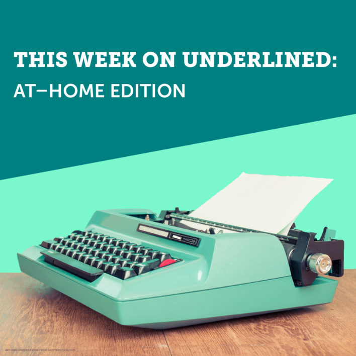 What's New on Underlined: The At-Home Edition