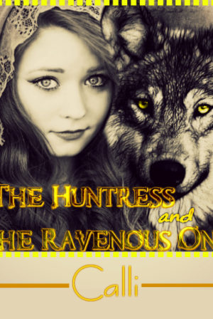 The Huntress and The Ravenous One