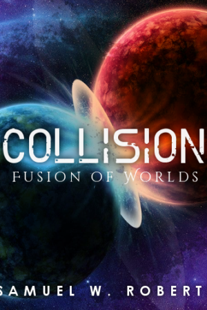Collision: Fusion of Worlds
