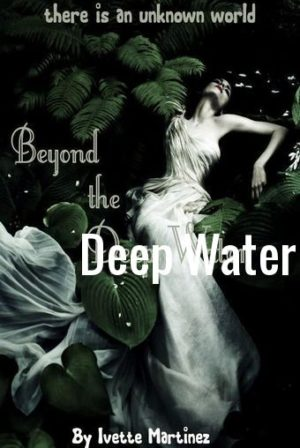 Beyond the Deep Water