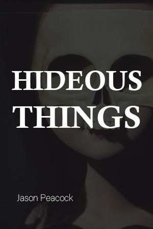 Hideous Things