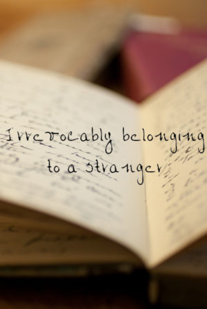 Irrevocably Belonging to a Stranger