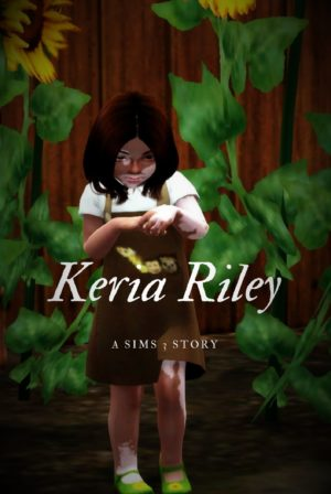 Keria Riley: A Sims 3 Story
