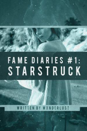 Starstruck ; Fame Diaries #1