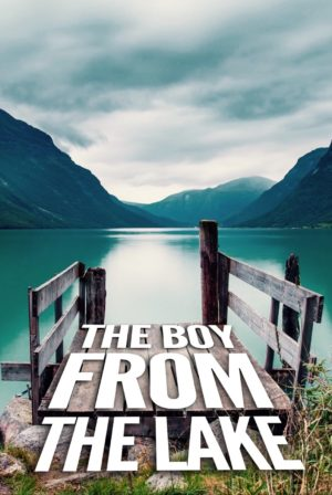 The Boy From The Lake
