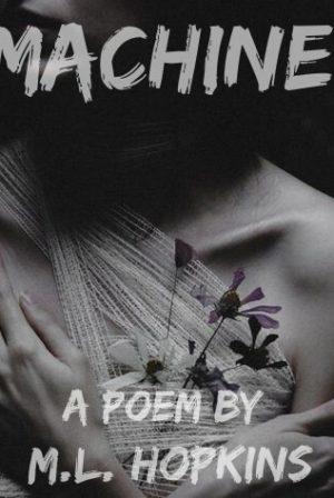 Machine: A Poem