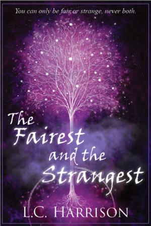 The Fairest and the Strangest