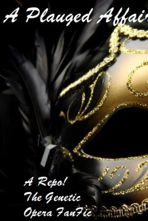 A Plauged Affair (A Repo! The Genetic Opera FanFiction)