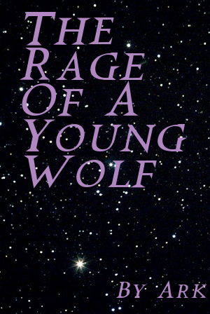 The Rage of A Young Wolf