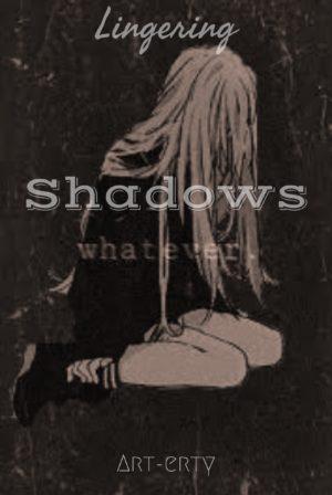 Lingering Shadows
