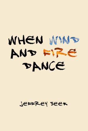 When Wind & Fire Dance