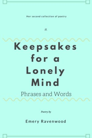 Keepsakes for a Lonely Mind: Phrases and Words