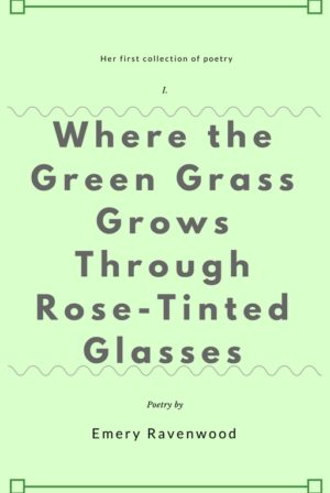 Where the Green Grass Grows Through Rose-Tinted Glasses