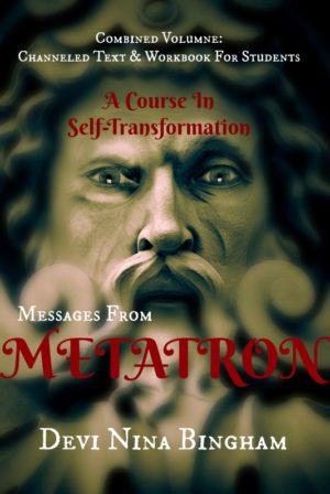 Messages From Metatron: A Course in Self-Transformation by Devi Nina Bingham