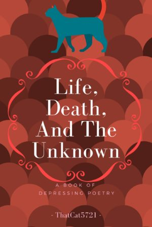 Life, Death, And The Unknown