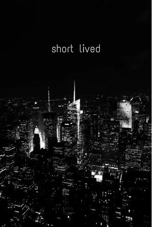 Short Lived