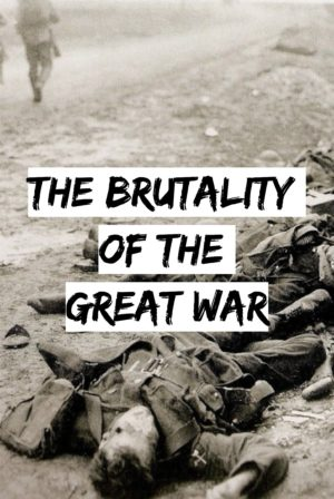 The Brutally of The Great War