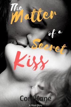 The Matter of a Secret Kiss