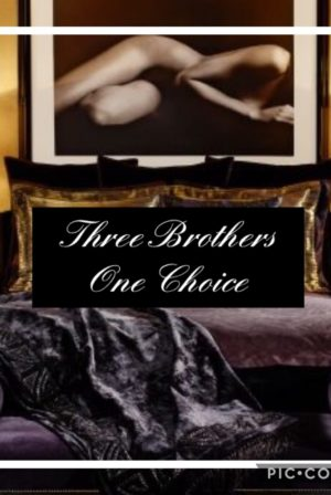 Three Brothers and One Choice