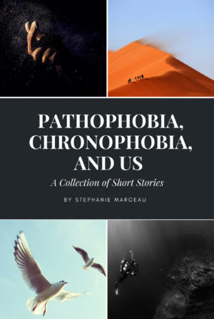Pathophobia, Chronophobia, And Us: A Collection of Short Stories