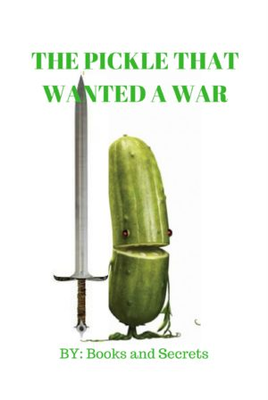 The Pickle That Wanted A War