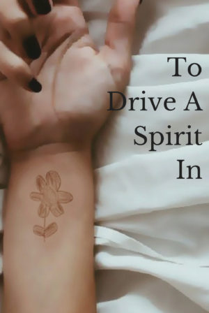 To Drive A Spirit In