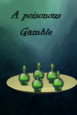 A Poisonous Gamble