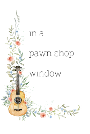 In a Pawn Shop Window