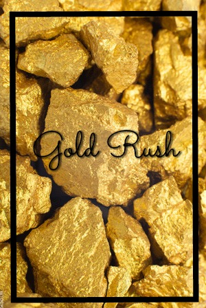 Gold Rush Part 1: Silver and Gold