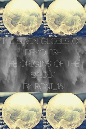 The Seven Globes of Demolish-The Origins of the Spider