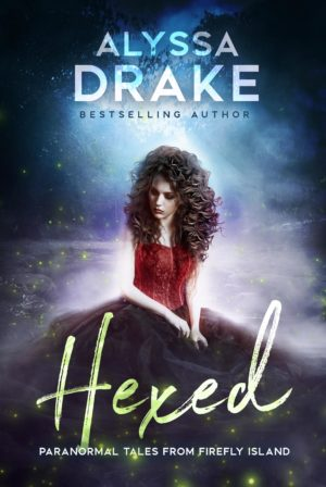 Hexed (Paranormal Tales from Firefly Island)