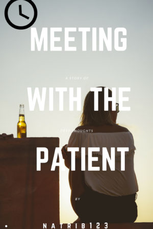 Meeting with the Patient