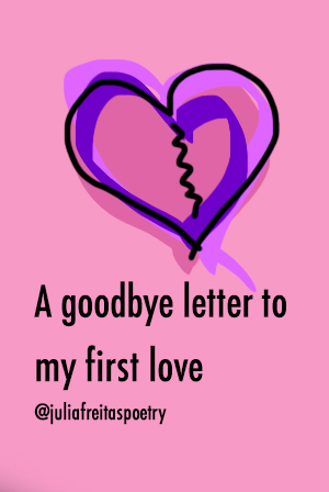 A goodbye letter to my first love