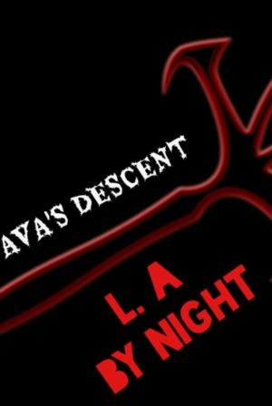 Ava's Descent - L.A By Night