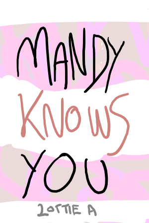 Mandy Knows You