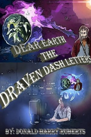 Dear Earth, The Draven Dash Letters