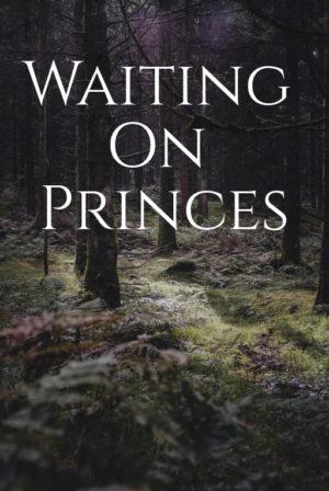 Waiting on Princes