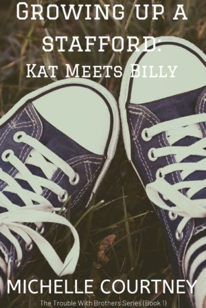 Growing Up A Stafford (The Trouble With Brothers Book 1) When Kat Meets Billy