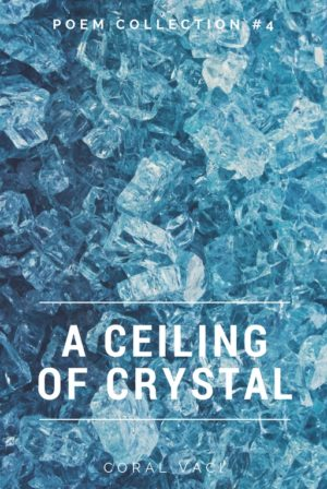 A Ceiling Of Crystal