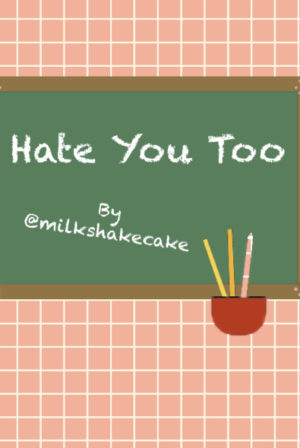 Hate You Too