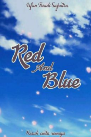 Red And Blue : Kisah Cinta Remaja