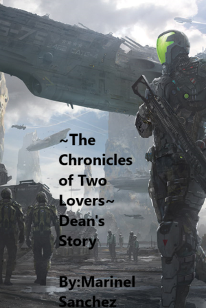 ~The Chronicles of Two Lovers~Dean's Story