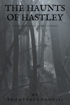 The Haunts of Hastley