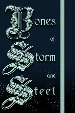 Bones of Storm and Steel