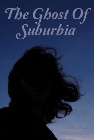The Ghost Of Suburbia